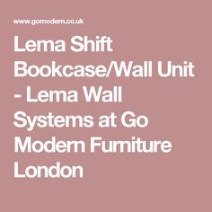 Lema Shift Bookcase/Wall Unit - Lema Wall Systems at Go Modern Furniture London
