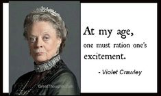 Love the Dowager Countess!