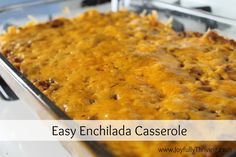 Easy Enchilada Casserole - A quick, delicious meal made in easy casserole form. It also makes for great leftovers...if there is any left!