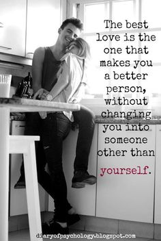 The Best Love Makes You A Better Person                                                                                                                                                     More