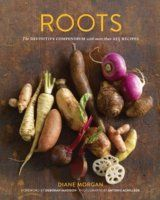 Roots: The Definitive Compendium with more than 225 Recipes | Diane Morgan & Antonis Achilleos