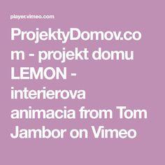 ProjektyDomov.com - projekt domu LEMON - interierova animacia from Tom Jambor on Vimeo Toms, Lemon