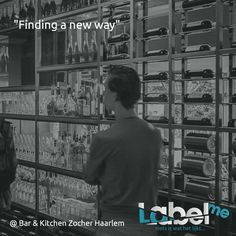 """Finding a new way"" #Bar & Kitchen Zocher #Haarlem #LabelMeFilm #making_of MEER_WETEN? #LMF"