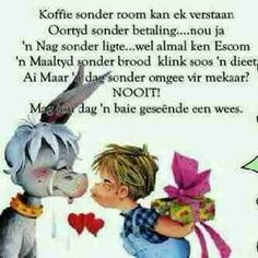 Afrikaans Evening Greetings, Good Morning Greetings, Good Morning Wishes, Good Morning Quotes, Cute Picture Quotes, Lekker Dag, Best Quotes, Life Quotes, Weekday Quotes