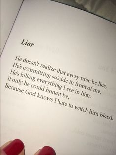 I know things he doesn't realize I know and to hear him lie to my face and do what he's doing makes me put a wall and the love I have for him dwindle.