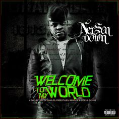 Nelson Down — Welcome To My World (Mixtape)