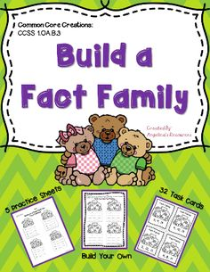 Build a Fact Family This product is an exciting addition to your math centers. It includes 32 Fact Family Task Cards. This meets the CCSS.Math.Content.1.OA.B.3 : Apply properties of operations as strategies to add and subtract.