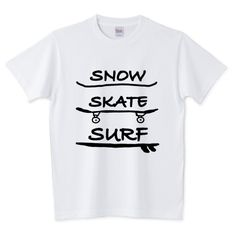 Snow Skate Surf(スノー、スケート、サーフ) Skate Surf, Surfing, Mens Tops, T Shirt, Supreme T Shirt, Tee Shirt, Surf, Surfs Up, Tee
