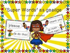 Four fun posters to display in your classroom to encourage good manners both in english and irish by using the 'super words'. The font I used doesn't have a fada so I will put them on with sharpie when printed. Primary Teaching, Primary Education, Irish Language, Good Manners, Irish Pride, Classroom Rules, Teacher Newsletter, Classroom Management, Lesson Plans