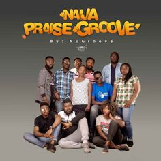 Contemporary Nigerian Gospel Crew Nugroove Comes Through With A Brand New Naija Praise Medley Titled Naija Pra Praise Songs Gospel Song Download Gospel Music