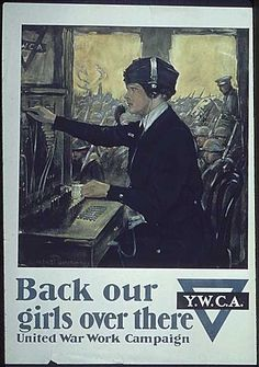Vintage World War 1 Poster image is a painting of a female uniformed telephone operator, poster text reads Back our girls over there Y.W.C.A. united war work campaign