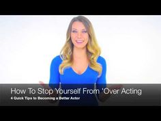 Acting Tips: How to Prevent Overacting