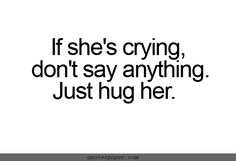 #1 rule for guys...don't fix it till she's had a good cry about it.