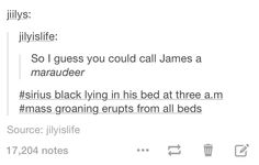 Remus: Shut up and go to sleep, you dog! | James: No need to be a wolf, Moony!
