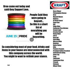 "For the people who want to boycott Kraft for their ""coming out"" oreos, here's the list of other things you're giving up"