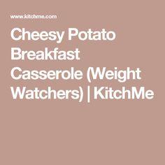 Cheesy Potato Breakfast Casserole (Weight Watchers)   KitchMe