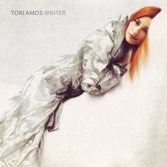 """Tori Amos ~ """"Winter"""" This song made me fall in love with her and her music. I've been hooked ever since!"""
