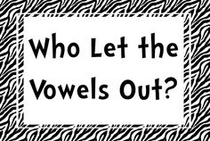 Classroom Freebies: Who Let the Vowels Out?!