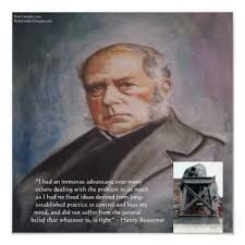 Henry Bessemer. English Inventor of the Bessemer process for mass producing steel.