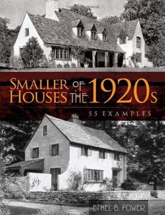 Smaller Houses of the 1920s: 55 Examples (Dover Architecture) by Ethel B. Power >>> From a peak era in American domestic architecture comes this survey of homes from across the country, featuring modern and traditional buildings of wood, stucco, concrete, brick, and stone. The 130 captioned black-and-white illustrations offer external and internal views for a full perspective on the designs' ingenuity and originality.