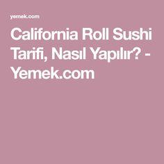 California Roll Sushi Tarifi, Nasıl Yapılır? - Yemek.com