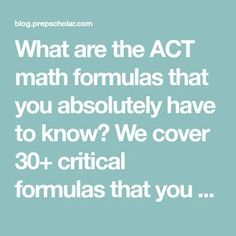 What are the ACT math formulas that you absolutely have to know? We cover 30+ critical formulas that you need to do well.