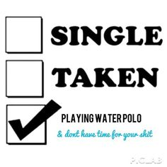 But if you swim or play water polo too, then by all means take me!!
