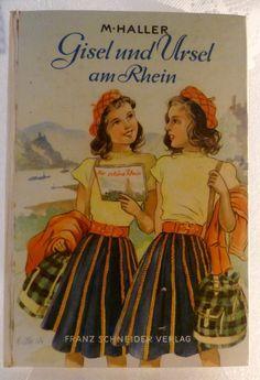 Gisel und Ursel von M. Haller- DIE zauberhaften Kultgeschichten um zwei Mädels faszinieren seit den `30ern immer wieder junge Mädchen.  Hier Band 4: