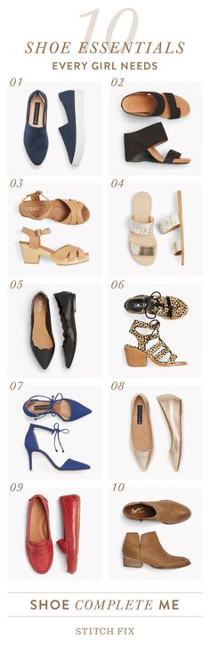 The foundation to every woman's wardrobe is her shoes. From statement sandals to wear with your sundresses to your do-everything black flat, here are the 10 shoes you need to round out your wardrobe.
