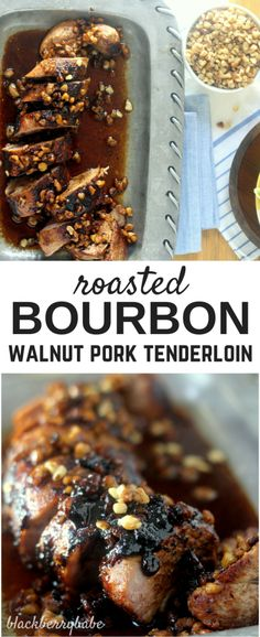 Roasted Walnut Bourbon Pork Tenderloin, ready in about 30 minutes! Perfect fall entree.