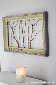 Welcome sign made with branches. ReMadeSimple: Framed Sticks Welcome Sign