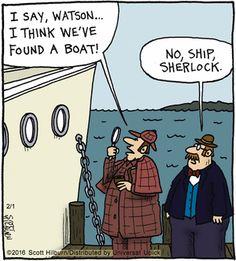 "The Argyle Sweater by Scott Hillburn Feb. 1, 2016 --""I say, Watson...I think we've found a boat!"" ""No ship, Sherlock."""