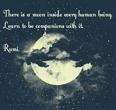 - Best Quotes, Quotes for Motivation, Life, Funny, Drama and Moon Quotes, Sufi Quotes, Over The Moon, Stars And Moon, Rumi Love, Moon Magic, Moon Lovers, Moon Goddess, Learning To Be