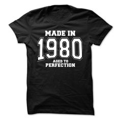 Made in 1980 Aged № to PerfectionMade in 1980 Aged to PerfectionClothing,trend tee,tees, 1980,1980 year,birth year,Perfection,age