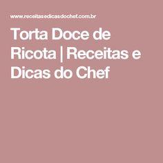 Torta Doce de Ricota | Receitas e Dicas do Chef