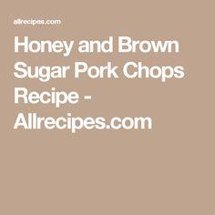 Honey and Brown Sugar Pork Chops Recipe - Allrecipes.com
