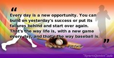 🏈🏀🥎⚾⚽🏉🎾 Please follow us for daily Motivational, Inspirational and positive sports quotes said by the popular athletes Baseball Motivational Quotes, Ruth 2, Bob Feller, Starting Over Again, Self Discipline, Thats The Way, New Opportunities, News Games, Believe In You
