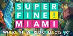 """Superfine! Ranked Miami's Top Fair Brings Accessible Art and Pointed Programming to Midtown Miami --> Superfine - The Fair returns to Midtown Miami from December 6-10, bringing its friendly, accessible, and transparent art fair model to the forefront of Miami Art Week for the third year in a row. A favorite among local art cognoscenti and young professionals alike, Superfine! was ranked """"Best Art Festival"""" by the Miami New Times in 2017."""