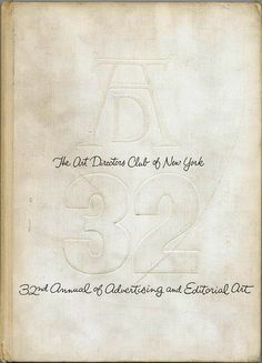 THE 32ND ANNUAL OF ADVERTISING AND EDITORIAL ART. The Art Directors Club of New York 1953. Includes work from the following graphic artists: Roy Kuhlman, Paul Bacon, Saul Bass, Will Burtin, Louis Danziger, Louis Dorfsman, Neil Fujita, William Golden, Irving Harper, Art Kane, Ray Komai, Alexander Lieberman, Herb Lubalin, Herbert Matter, George Nelson, Cipe Pineles, Paul Rand, George Tscherny, Andy Warhol and many others.