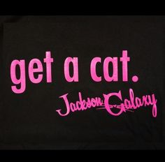 "Jackson Galaxy ""get a cat"" Shirt"