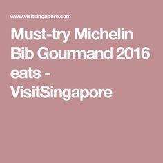 Must-try Michelin Bib Gourmand 2016 eats - VisitSingapore