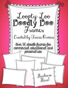 Loopty-Loo Doodly-Doo Clip Art Frames Commercial Use - over 50 cute clip art frames $