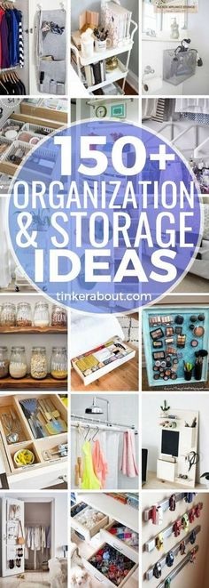 150+ Organization Ideas For The Home