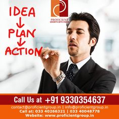IDEA-> PLAN-> ACTION Visit Us at: www.proficientgroup.in Or Call Us at: +91 9330354637/ 033 40266321