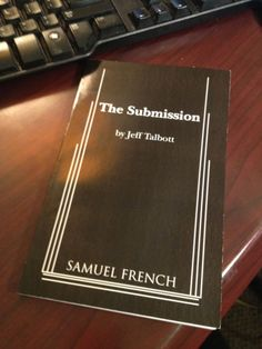 Big congrats to Jeff Talbot! His Laurents/Hatcher and Outer Critics Circle Award-winning play, The Submission, has been published by Samuel French!