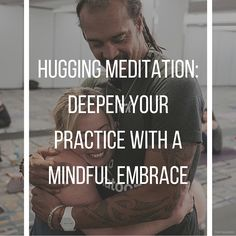 Hugging meditation, made famous by Zen Master Thich Nhat Hanh, is rooted in the belief that a good hug can have transformative effects. Learn how.