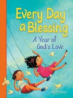Every Day a Blessing by Jean Fischer and illustrated by Carolina Faria of the Jesus Calling Bible Sotrybook. Book Review @ AVirtuousWoman.org