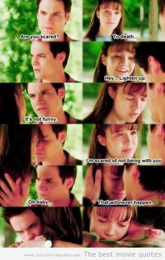 I'm scared of not being with you...A walk to remember, movie quote