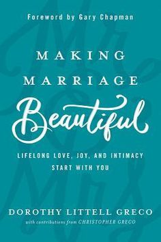 Book Review: Making Marriage Beautiful by Dorothy Littell Greco - Reading Is My SuperPower