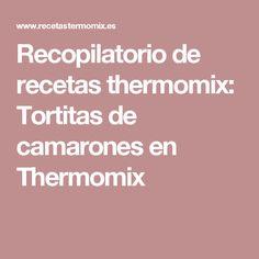 Recopilatorio de recetas thermomix: Tortitas de camarones en Thermomix